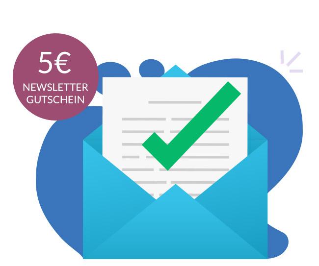 Jetzt kostenfrei zum Newsletter anmelden und einen 5€ Gutschein erhalten!